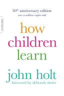How Children Learn, 50th anniversary edition Pdf/ePub eBook