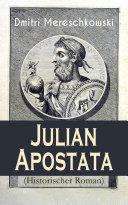 Julian Apostata (Historischer Roman) - Vollständige deutsche Ausgabe
