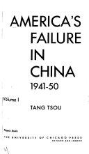 America s Failure in China  1941 50 Book