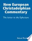 New European Christadelphian Commentary     The letter to the Ephesians