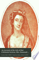 An Account of the Life of that Celebrated Actress, Mrs. Susannah Maria Cibber...