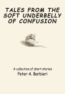 Tales from the Soft Underbelly of  Confusion
