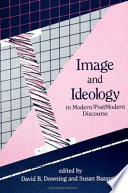 Image and Ideology in Modern/Postmodern Discourse