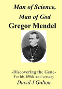 Man of Science  Man of God Gregor Mendel   Discovering the Gene   For His 150thanniversary