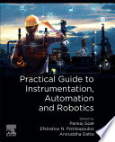 Practical Guide to Instrumentation  Automation and Robotics