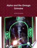 Alpha and the Omega Grimoire Book