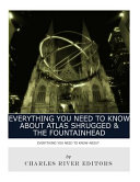 Everything You Need to Know about Atlas Shrugged and the Fountainhead Book
