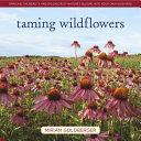 Taming Wildflowers