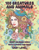 Adult Coloring Books with Flowers and Birds   100 Creatures and Animals   Easy Level