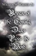 BEWARE OF THE COMING DAYS PASS