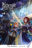 The Alchemist Who Survived Now Dreams of a Quiet City Life, Vol. 4 (light novel)