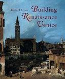 Building Renaissance Venice