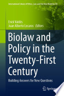 Biolaw and Policy in the Twenty First Century