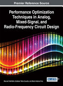 Performance Optimization Techniques in Analog  Mixed Signal  and Radio Frequency Circuit Design