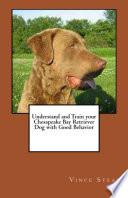 Understand and Train Your Chesapeake Bay Retriever Dog with Good Behavior Pdf/ePub eBook