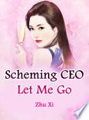 Scheming CEO, Let Me Go