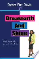 Breakforth and Shine  Simple Steps to help you break forth into life