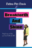 Pdf Breakforth and Shine: Simple Steps to help you break forth into life!