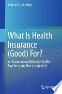 What Is Health Insurance  Good  For