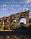 The Countryside in the Roman Empire