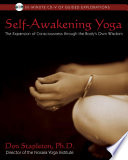 """Self-Awakening Yoga: The Expansion of Consciousness Through the Body's Own Wisdom"" by Don Stapleton"