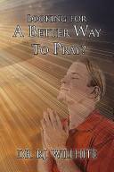 Looking for a Better Way to Pray  Book