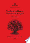 Woodland and Forests in Medieval Hungary