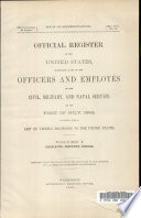 Containing a List of the Officers and Employes in the Civil, Military, and Naval Service on the First of July, 1893; Together with a List of Vessels Belonging to the United States