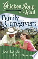 Chicken Soup for the Soul  Family Caregivers Book