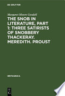The Snob in Literature, Part 1: Three Satirists of Snobbery Thackeray. Meredith. Proust