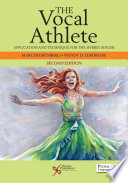 """""""The Vocal Athlete: Application and Technique for the Hybrid Singer, Second Edition"""" by Marci Rosenberg, Wendy D. LeBorgne"""