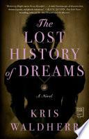 The lost history of dreams : a novel