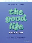 The Good Life Teen Bible Study Book