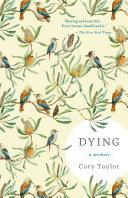 Dying: A Memoir