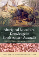 Aboriginal Biocultural Knowledge in South eastern Australia