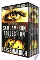 """""""The Essential Sam Jameson Collection: Six Bestsellers from #1 Bestselling Author Lars Emmerich"""" by Lars Emmerich"""