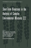 Short Term Bioassays in the Analysis of Complex Environmental Mixtures III