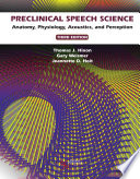 """Preclinical Speech Science: Anatomy, Physiology, Acoustics, and Perception, Third Edition"" by Thomas J. Hixon, Gary Weismer, Jeannette D. Hoit"