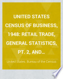 United States Census of Business  1948  Retail trade  general statistics  pt 2  and merchandise line sales statistics