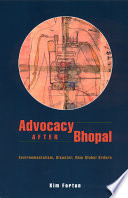 """Advocacy after Bhopal: Environmentalism, Disaster, New Global Orders"" by Kim Fortun"