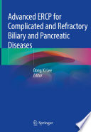 Advanced ERCP for Complicated and Refractory Biliary and Pancreatic Diseases Book