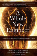 A Whole New Engineer  The Coming Revolution in Engineering Education