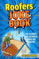 Roofers Joke Book  Funny Roofer Jokes  Gags  Puns and Stories