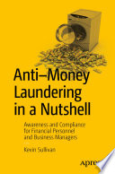 """""""Anti-Money Laundering in a Nutshell: Awareness and Compliance for Financial Personnel and Business Managers"""" by Kevin Sullivan"""