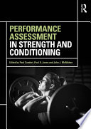 """""""Performance Assessment in Strength and Conditioning"""" by Paul Comfort, Paul A. Jones, John J. McMahon"""