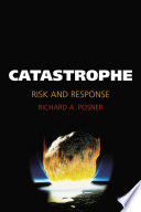 """Catastrophe: Risk and Response"" by Richard A. Posner"