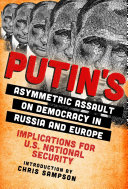 Pdf Putinâ€TMs Asymmetric Assault on Democracy in Russia and Europe Telecharger