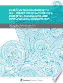 Emerging Technologies with High Impact for Ocean Sciences  Ecosystem Management  and Environmental Conservation