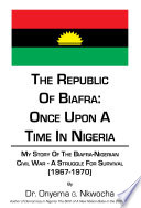 The Republic of Biafra  Once Upon a Time in Nigeria