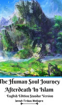 The Human Soul Journey Afterdeath In Islam English Edition Standar Version